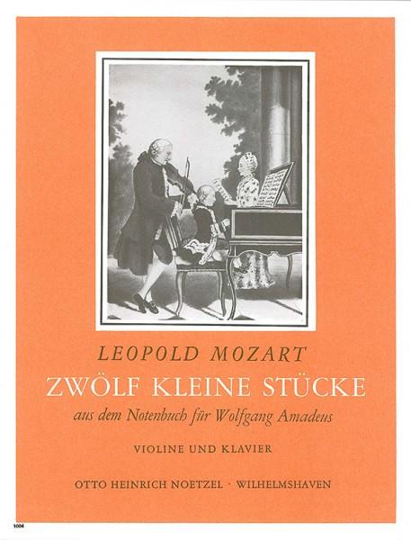 12 kleine Stücke aus dem Notenbuch für Wolfgang Amadeus (1762)