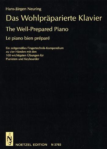 Das wohlpräparierte Klavier. Ein zeitgemäßes Fingertechnik-Kompendium zu 4 Händen mit den 100 wichti