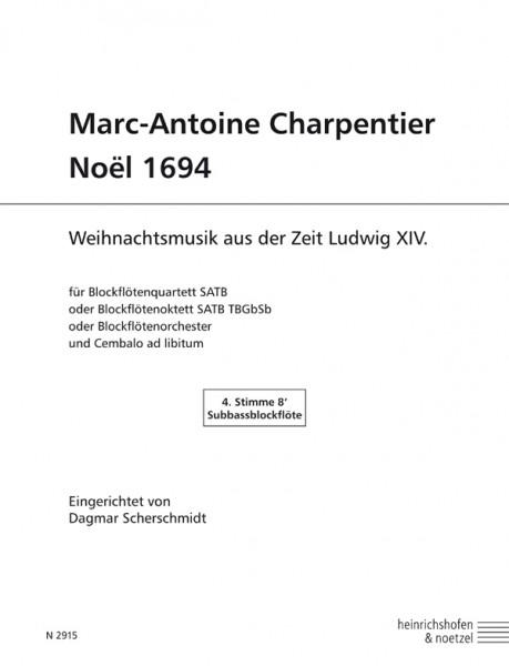 Marc-Antoine Charpentier – Noël 1694 Subbassblockflöte