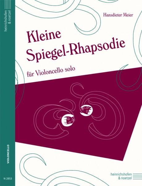Kleine Spiegel-Rhapsodie für Violoncello solo