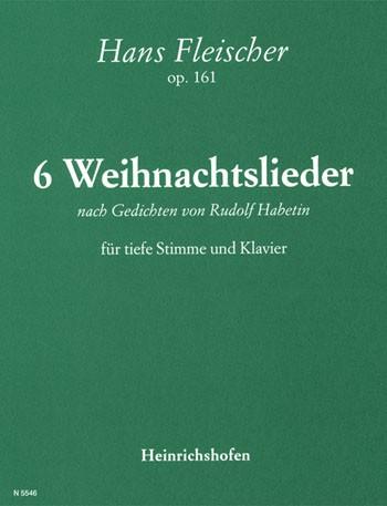 6 Weihnachtslieder nach Gedichten von Rudolf Habetin