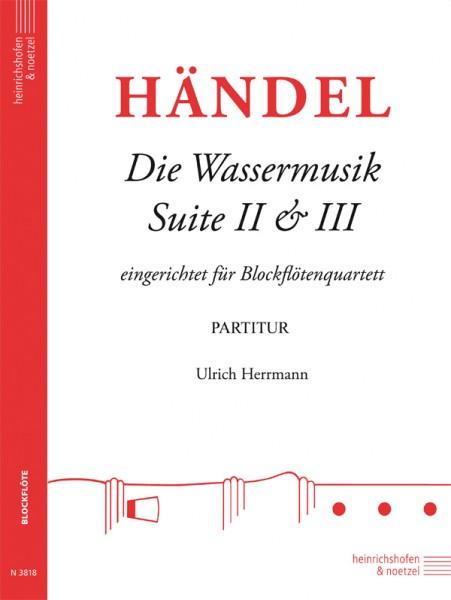 Die Wassermusik - Suite II & III