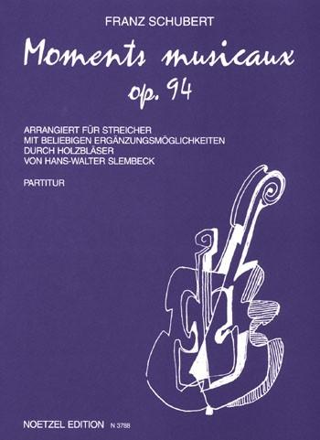 Moments Musicaux op. 94, Nr. 1-3 und 6 für Streicher und Holzbläser ad libitum